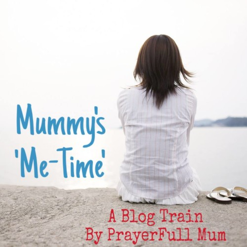 Blog Train: Mummy's 'Me-Time'